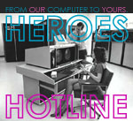 Heroes Hotline :: From Our Computer To Yours!