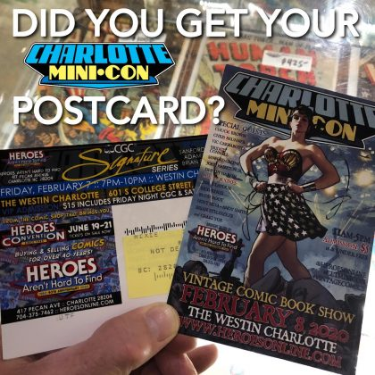 "We sent THOUSANDS of these #CLTMiniCon postcards out to customers over the past week! If you're local, and we have your mailing address, you should have received one!! If you received your postcard, bring it with you to the Charlotte Mini-Con this weekend and Heroes will incentivize it!! ""With what"", you ask?? BRING YOUR POSTCARD and FIND OUT! Didn't get a #CLTMiniCon postcard, but would like to receive future postcards from us?? Email your name and current mailing address to: heroesarenthardtofind@gmail.com to get added to our mailing list!!"